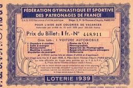 FEDERATION GYMNASTIQUE ET SPORTIVE DES PATRONAGES DE FRANCE POUR L'AIDE AUX COLONIES DE VACANCES-N°448,911 1939 - Billets De Loterie