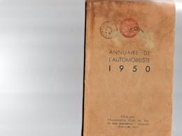 ANNUAIRE DE L'AUTOMOBILISTE 1950 -EDITE PAR L'AUTOMOBILE CLUB DU VAR TOULON 1950 - Vieux Papiers