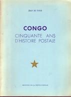 CONGO 50 Ans D'Histoire Postale Par Jean DU FOUR 505 Pages Superbe - Filatelia E Storia Postale