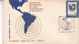 ASAMBLEA DE GOBERNADORES DEL BANCO INTERAMERICANO DE DESARROLLO XI REUNION. FDC OBLITERE PUNTA DEL ESTE 1970-BLEUP - Uruguay