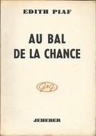 Edith Piaf . AU BAL DE LA CHANCE . Edition Brochée 1958 . - Biographie