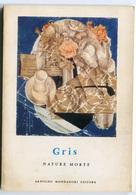 LIBRETTO GRIS NATURE MORTE COLLANA LA TAVOLOZZA ARNOLDO MONDADORI EDITORE ANNO 1961 PITTURA - Arts, Architecture