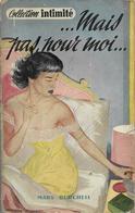 ... Mais Pas Pour Moi ...Mary Burchell - Intimité N°22 - Livres, BD, Revues