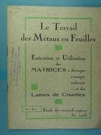 Le Travail Des Métaux En Feuilles Béguin Frères Usines à Montreuil Et à La Courneuve - Bricolage / Technique