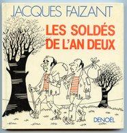 """LIVRE DÉDICACÉ Par JACQUES FAIZANT """""""""""" Les Soldés De L'An Deux """""""""""" . Caricature / Satire Politique . François MITTERRAND - Livres, BD, Revues"""