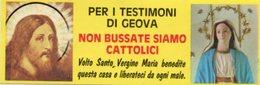 """Adesivo VOLTO SANTO E VERGINE MARIA, """"PER I TESTIMONI DI GEOVA, NON BUSSATE SIAMO CATTOLICI"""" - HCP-77 - Altre Collezioni"""