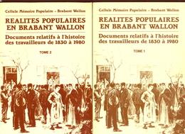 Volumes 1 Et 2 - Réalités Populaires En Brabant Wallon (1830-1980) - Belgique
