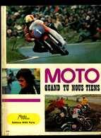 Moto Quand Tu Nous Tiens Moto Revue Editions Bias 1973 - Sport
