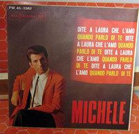 """MICHELE DITE A LAURA CHE L'AMO   45 GIRI  7"""" - Dischi In Vinile"""