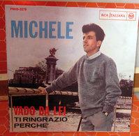 """MICHELE TI RINGRAZIO PERCHE'   45 GIRI  7"""" - Dischi In Vinile"""
