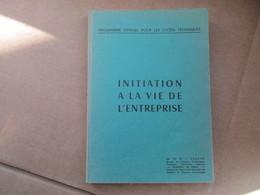 Initiation à La Vie De L'entreprise / Programme Officiel Pour Les Lycées Techniques (M.R.I Asuoha) éditions De 1971 - Livres, BD, Revues