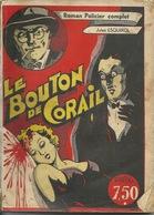 Le Bouton De Corail. Roman Policier Complet. Jules Esquirol 1933. - Livres, BD, Revues
