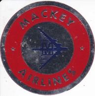 ANTIGUA ETIQUETA DE LA COMPAÑIA AEREA MACKEY AIRLINES (AVION-PLANE) - Etiquetas De Equipaje