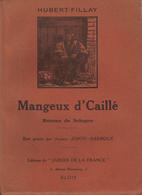 MANGEUX D'CAILLÉ - ROMAN DE SOLOGNE PAR HUBERT-FILLAY JARDIN DE FRANCE 1931 EA - Livres, BD, Revues