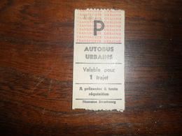 ANCIEN TICKET  DE  BUS / 1 TRAJET   STRASBOURG / ANNEE ? - Titres De Transport