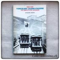 1886-1986 Funicolare Lugano-Stazione 100 Anni Di Vita Luganese - Livres, BD, Revues