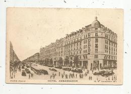 Cp, Hôtel & Restaurants, 75, Paris , Hôtel AMBASSADOR ,voyagée 1938 , Opéra , 16 Bd Haussmann - Hotels & Restaurants