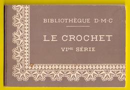 BIBLIOTHEQUE DMC LE CROCHET VIme BRODERIE DENTELLE BRODEUSE DENTELLIERE POINT DE CROIX CROSS STITCH KRUISSTEEK Z398-1 - Loisirs Créatifs