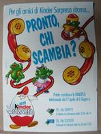 MONDOSORPRESA, PUBBLICITA' (PB12) KINDER FERRERO, PRONTO CHI SCAMBIA - Non Classés
