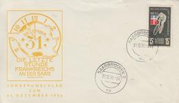 Enveloppe  SARRE    Derniére  Heure  De  L' OCCUPATION  FRANCAISE   SAARBRÜCKEN   31  Décembre   1956 - FDC