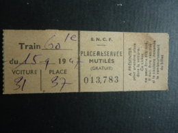 Ticket Transport S.N.C.F. PLace Réservée MUTILES (Gratuit)  1947  Clas4 - Chemins De Fer