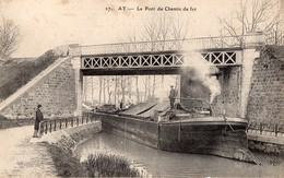 CPA Batellerie  -51 - AY-CHAMPAGNE - Le Pont De Chemin De Fer - Péniche - Péniche - Batelier - Ay En Champagne