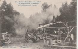Américains Dans Les Vosges - Une Scierie - Guerre 1914 - GI's - édition Guerre-Briot Bruyères - War 1914-18