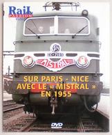 DVD Rail Passion : Sur Le PARIS NICE Avec Le MISTRAL 1955 - Locomotive CC 71-003 SNCF Chemin De Fer Train - Documentary