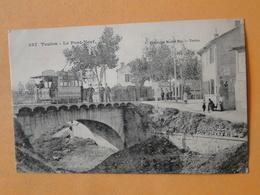 TOULON -- Tramway Sur Le Pont Neuf - ANIMATION -- BEAU DOCUMENT - RARE  !! - Tramways
