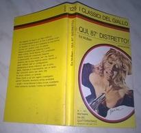 E. MCBAIN  - QUI 87° DISTRETTO  - I CLASSICI DEL GIALLO MONDADORI 1971 - Livres, BD, Revues