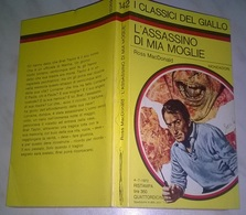R. MACDONALD  - L'ASSASSINO DI MIA MOGLIE - I CLASSICI DEL GIALLO MONDADORI 1972 - Livres, BD, Revues