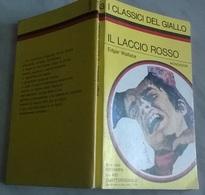 E. WALLACE  - IL LACCIO ROSSO - I CLASSICI DEL GIALLO MONDADORI 1972 - Gialli, Polizieschi E Thriller