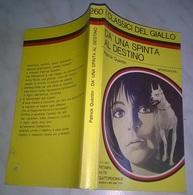 P. QUENTIN   - DA' UNA SPINTA AL DESTINO   - I CLASSICI DEL GIALLO MONDADORI 1977 - Gialli, Polizieschi E Thriller