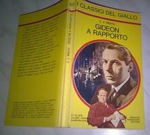 J.J. MARRIC   - GIDEON A RAPPORTO  - I CLASSICI DEL GIALLO MONDADORI 1978 - N. 307 - Livres, BD, Revues