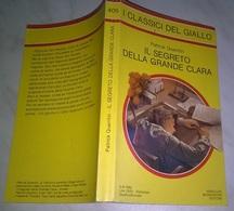 P. QUENTIN  - IL SEGRETO DELLA GRANDE CLARA  - I CLASSICI DEL GIALLO MONDADORI 1982- N. 405 - Livres, BD, Revues