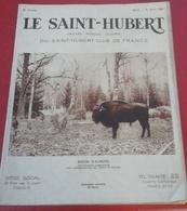 Le Saint Hubert N° 4 Avril 1934 Bison Pologne,Tirés De Jadis Marly, Epagneuls, Retrievers En Battue - Caza/Pezca