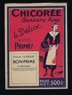 """Ancienne Etiquette Chicorée  Garantie Pure """"Le Délice"""" Avec Primes 500 Gr  """"bon Prime à Découper"""" - Fruits Et Légumes"""