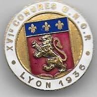 XVIe Congrès U N.O.R.  LYON 1936 - Insigne émaillé Mayer - Army & War