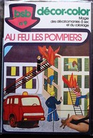 DECORAMA DECALCOMANIES TRANSFERT BSB - 9 - Au Feu Les Pompiers - Old Paper