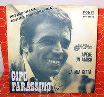 """GIPO FARASSINO AVERE UN AMICO - LA MIA CITTA'   7"""" - Dischi In Vinile"""