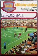 DECORAMA DECALCOMANIES TRANSFERT BSB - 4 - Le Football - Calcio