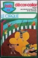 DECORAMA DECALCOMANIES TRANSFERT BSB - 2 - Le Cirque - Vecchi Documenti