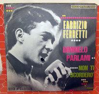 """FABRIZIO FERRETTI DIMMELO PARLAMI   7"""" - Dischi In Vinile"""