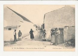 17 ILE D OLERON UNE RUE DU VILLAGE DE CHAUCRE CPA BON ETAT - Ile D'Oléron