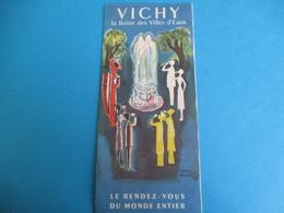 Dépliant Touristique à 4 Volets/VICHY/Le Rendez-vous Du Monde Entier/La Reine Des Villes D'Eaux/Baille/vers 1950  PGC249 - Tourism