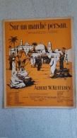 SUR UN MARCHE PERSAN INTERMEZZO SCENE ALBERT  W.  KETELBEY PARFAIT ETAT - Partitions Musicales Anciennes