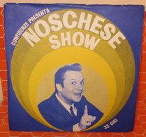 """ALIGHIERO NOSCHESE SHOW 7"""" - Dischi In Vinile"""