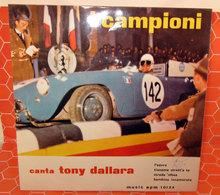 "I CAMPIONI TONY DALLARA L'EDERA - TIENEME STRETT'A TE - STRADA 'NFOSA - BAMBINA INNAMORATA  7"" - Vinyl Records"