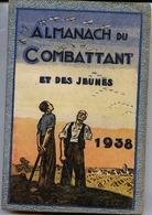 ALMANACH Du COMBATTANT Et Des JEUNES 1938 - 388 Pages - Autres