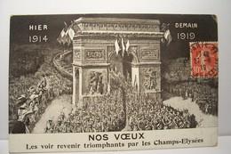 MILITARIA  - NOS VOEUX Les Voir Revenir Triomphants Par Les Champs-Elysées -( PARIS) -1914 - 1918 - Patriottisch